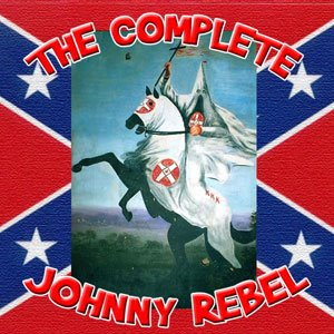 Johnny Rebel - The Complete Johnny Rebel Collection (2003)
