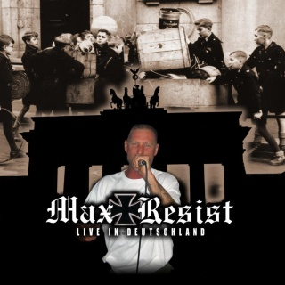Max Resist - Live in Deutschland (2008)