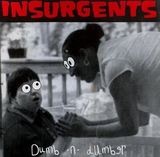 Insurgents - Dumb & Dumber (2006)