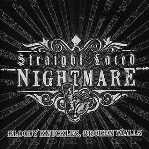 Straight Laced Nightmare - Bloody knuckles, broken walls (2010)