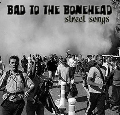 Bad to the Bonehead-Street Songs(2009)
