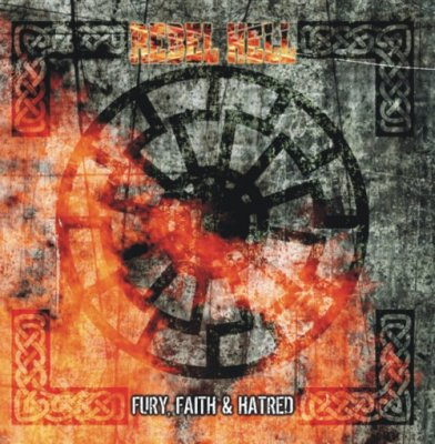 Rebel Hell - Fury, Faith & Hatred (2010)