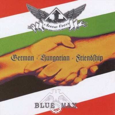 Arrow Cross & Blue Max - German-Hungarian Friendship (2008)