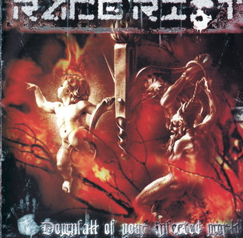 Race Riot - Downfall of your infected world (2005)