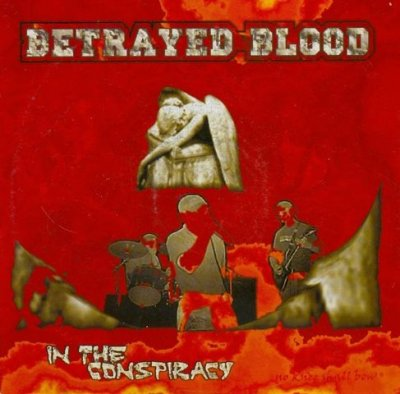 Betrayed Blood - In The Conspiracy (2003)