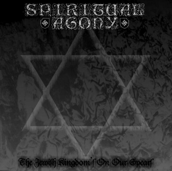 Spiritual Agony - The Jewish Kingdom's On Our Spears [ep] (2006)