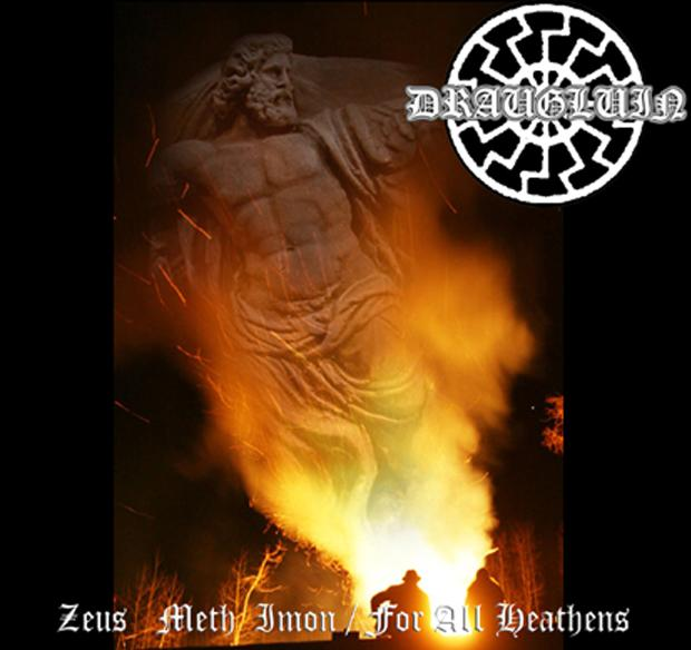 Draugluin - Zeus Meth Imon/ For All Heathens [Best of/Compilation] (2010)