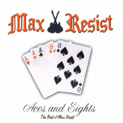 Max Resist - Aces and Eights (2010)