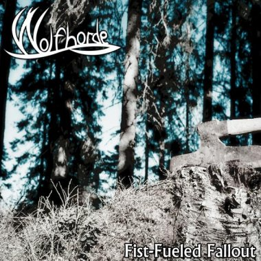 Wolfhorde - Fist-Fueled Fallout [single] (2010)