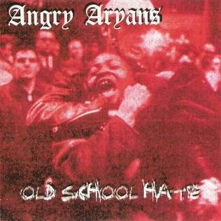 Angry Aryans - Old School Hate (2001)