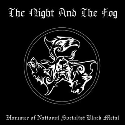 VA - The Night And The Fog Part II - The Hammer Of National Socialism (2003)