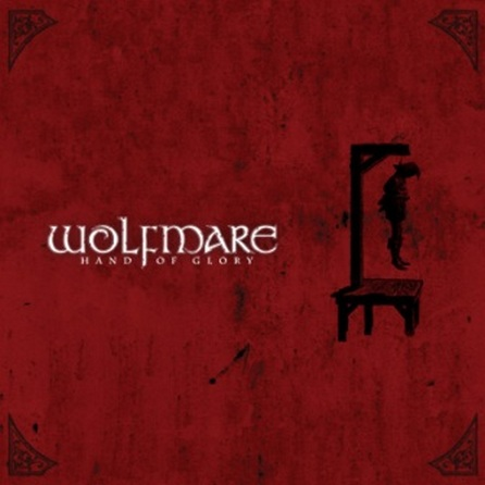 Wolfmare - Hand Of Glory (2010)