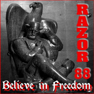 Razor 88 - Believe In Freedom (2006)