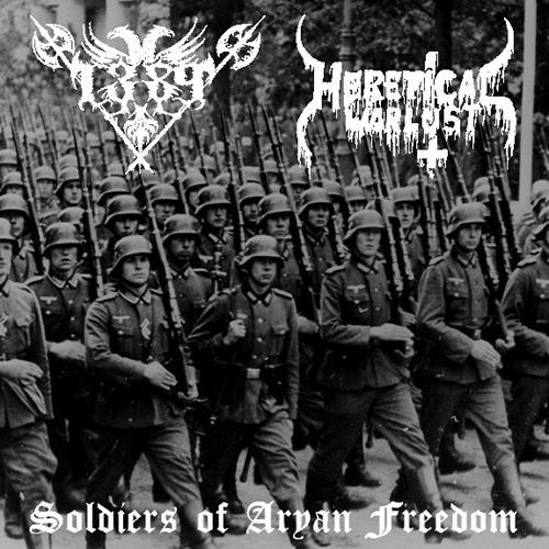 1389 & Heretical Warlust - Soldiers Of Aryan Freedom [split] (2010)