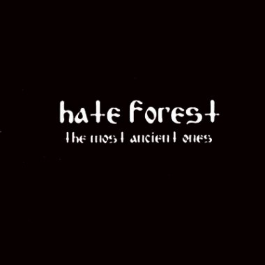 Hate Forest - The Most Ancient Ones (2001)
