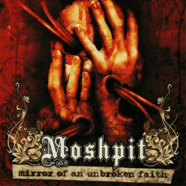 Moshpit - Mirror of an Unbroken Faith (2007) LOSSLESS