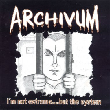 Archivum - I'm not extreme....but the system (2001)