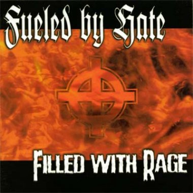 Fueled by Hate - Filled with Rage (2002)