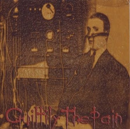 Guiltily The Pain - ...thepsychobastardbattery... (2007)
