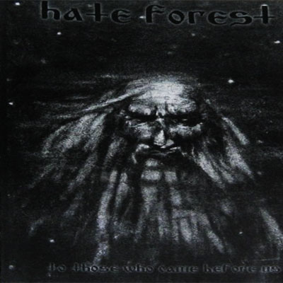 Hate Forest - To Those Who Came Before Us (2002) compilation