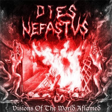 Dies Nefastus - Visions of the World Aflamed (2004) demo