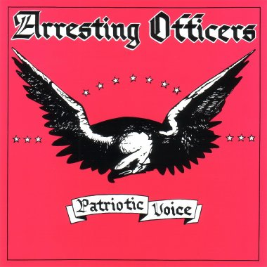 Arresting Officers - Patriotic Voice (1989)