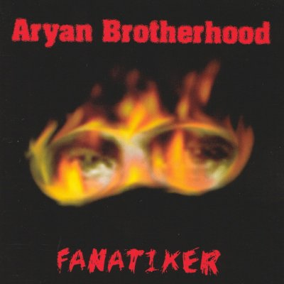 Aryan Brotherhood - Fanatiker (2003)