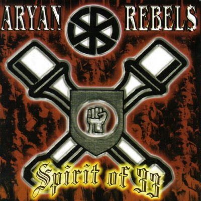 Aryan Rebels - Spirit Of 33 (2003)