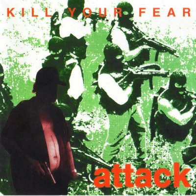 Attack - Kill Your Fear (1998)