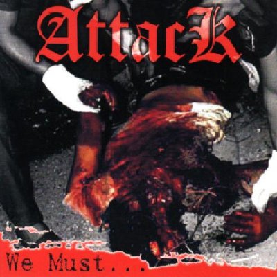 Attack - We Must... (1999)
