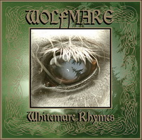 Wolfmare - Whitemare Rhymes (2008)