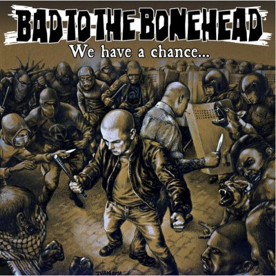Bad To The Bonehead – We Have a Chance... (2010)