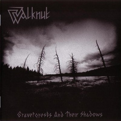 Walknut - Graveforests and Their Shadows (2007)