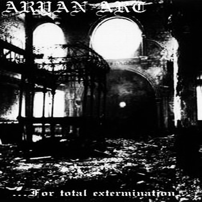 Aryan Art - …For Total Extermination… (2002) demo