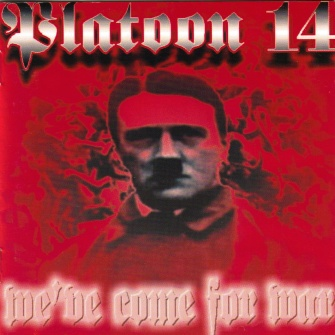 Platoon 14 - We've come for war (2002)