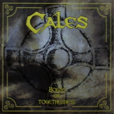 Cales - Bonds of Togetherness (1997)