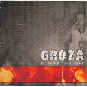 Groza - Pushed Too Far (2003)