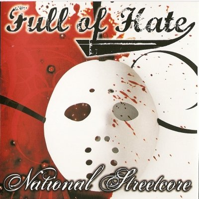Full of Hate – National Streetcore (2008)
