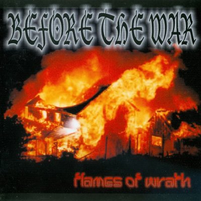 Before The War - Flames Of Wrath (2003)