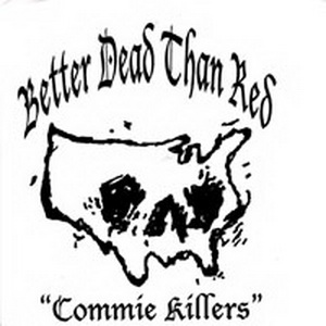 Better Dead Than Red - Commie Killers (2000)