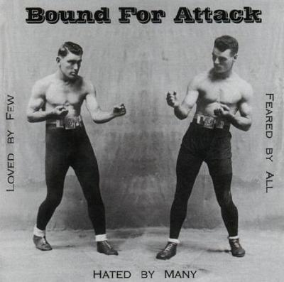 Bound for Attack - Loved by Few, Hated by Many, Feared by All (2001)