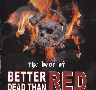 Better Dead Than Red - The Best of (2010)