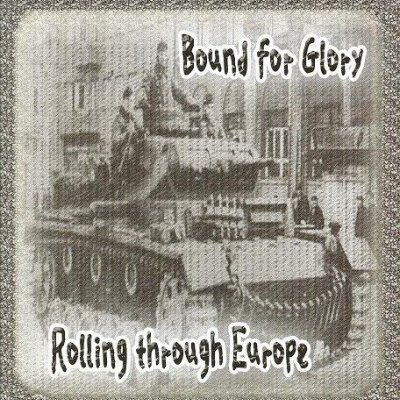 Bound for Glory - Rolling through Europe (2002)