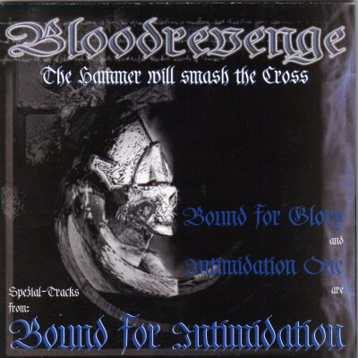 Bloodrevenge & Bound For Intimidation - The Hammer Will Smash The Cross (2002)