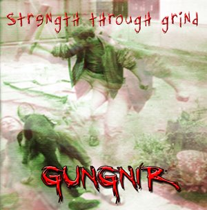 Gungnir - Strength Through Grind (2008)