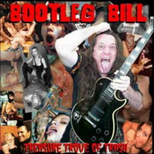 Bootleg Bill - Treasure Trove Of Trash (2001)