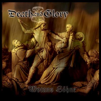 Death and Glory - Wotans Sohne (2008)