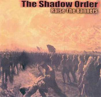 The Shadow Order - Raise The Banners (2001)