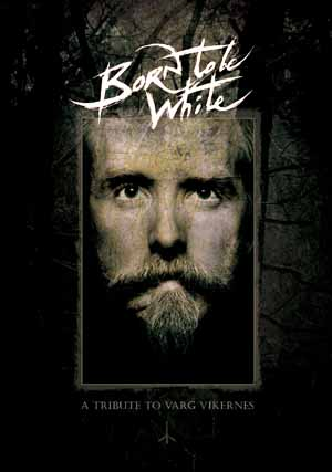 VA - Born To Be White-A Tribute To Varg Vikernes (2010)