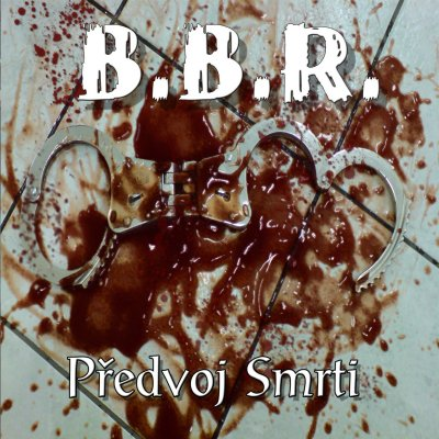 Body Blue Reading (B.B.R.) - Predvoj Smrti (2007)